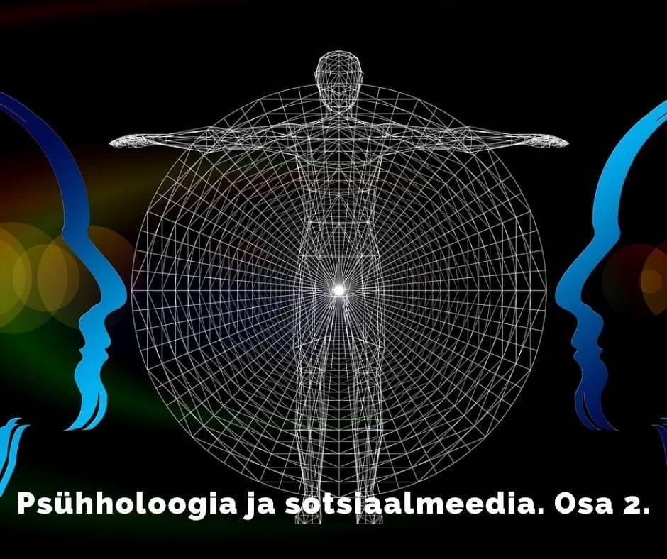 Psühholoogia ja sotsiaalmeedia. Osa 2.