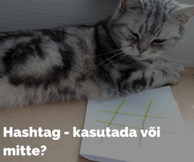 Hashtag # - kasutada või mitte?