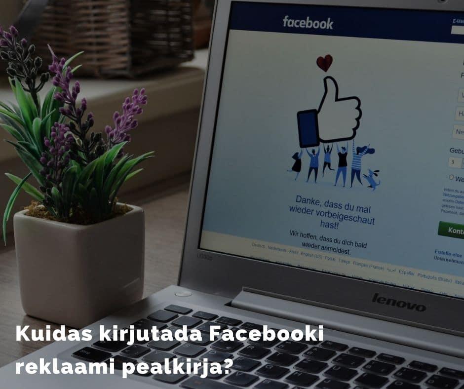 Kuidas kirjutada Facebooki reklaami pealkirja