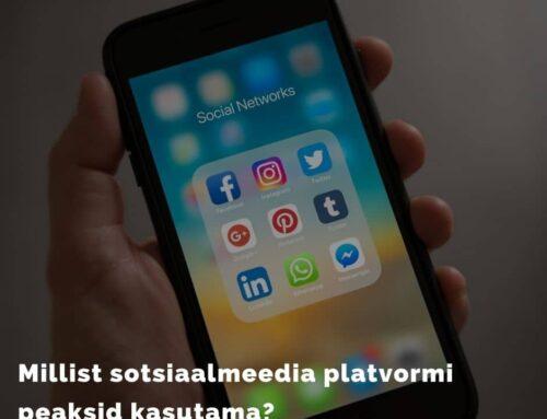 Millisel sotsiaalmeedia platvormil sinu ettevõte olema peaks?
